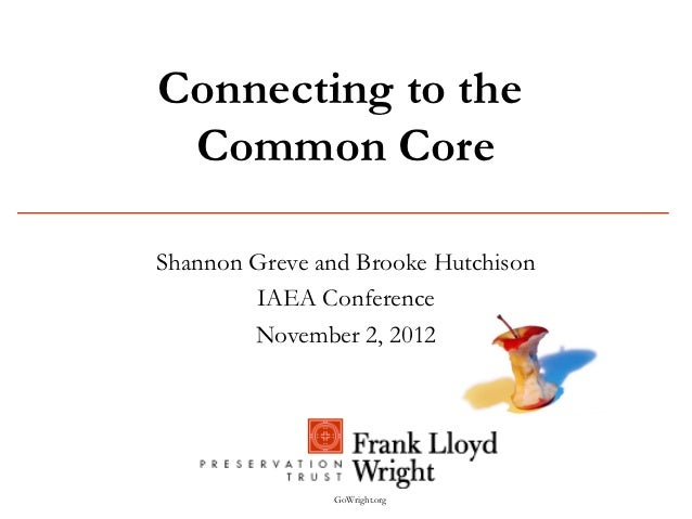 Connecting to the Common CoreShannon Greve and Brooke Hutchison        IAEA Conference        November 2, 2012            ...