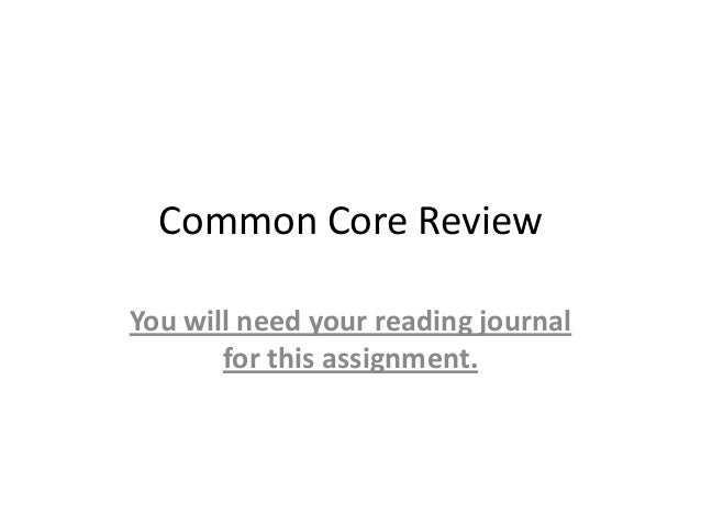 Common Core Review You will need your reading journal for this assignment.