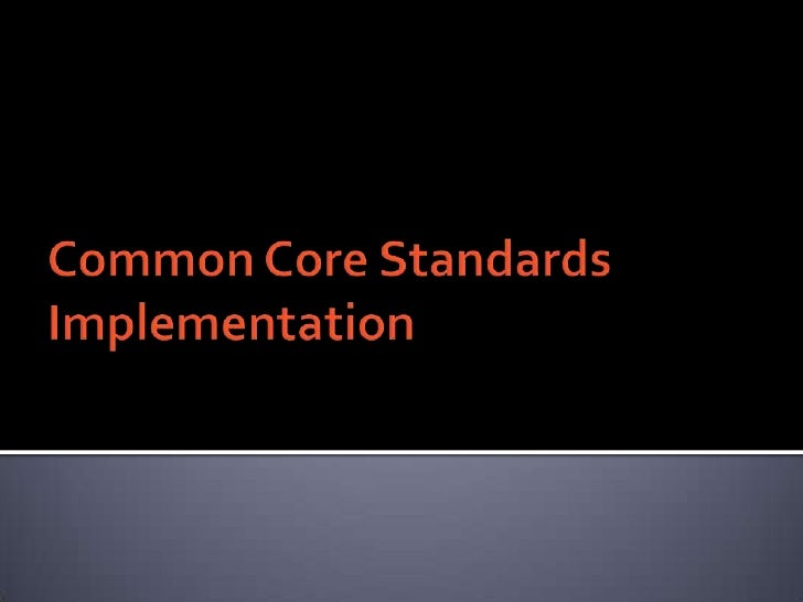 Common Core Standards Implementation<br />