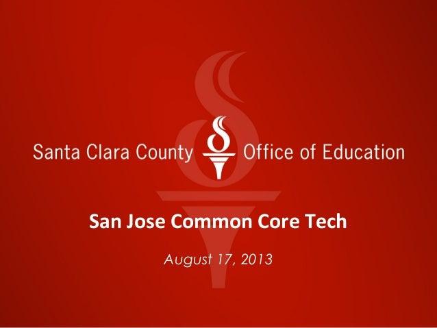 San Jose Common Core Tech August 17, 2013
