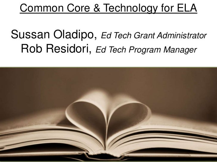 Common Core & Technology for ELASussan Oladipo, Ed Tech Grant Administrator Rob Residori, Ed Tech Program Manager