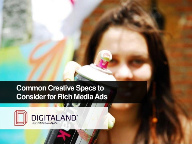 © All rights reserved   Common Creative Specs to Consider for Rich MediaAds