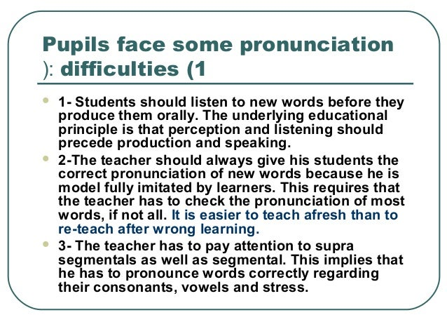 some issues in teaching english pronunciation Poor english pronunciation among nigerian esl poor english pronunciation, problems associated with and not even graduates of english, teach the much they.