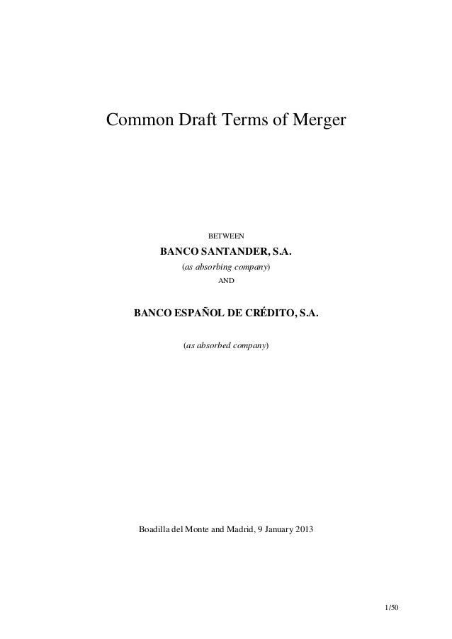 Common Draft Terms of Merger                    BETWEEN        BANCO SANTANDER, S.A.              (as absorbing company)  ...