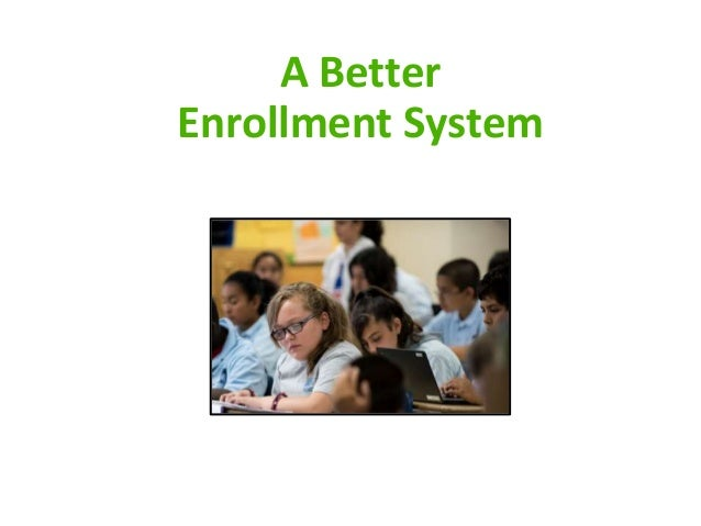 A Better Enrollment System