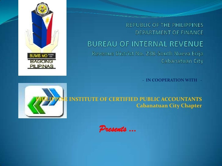 - IN COOPERATION WITH -PHILIPPINE INSTITUTE OF CERTIFIED PUBLIC ACCOUNTANTS                                 Cabanatuan Cit...
