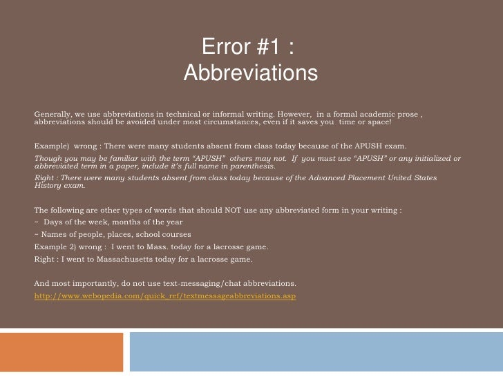 Error #1 :<br />		        Abbreviations<br />Generally, we use abbreviations in technical or informal writing. However,  i...