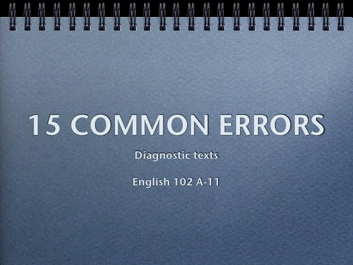 15 COMMON ERRORS     Diagnostic texts     English 102 A-11