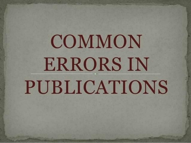 COMMON ERRORS IN PUBLICATIONS