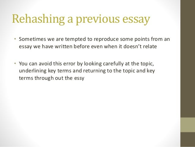 common essay writing mistakes 6 rehashing a previous essay