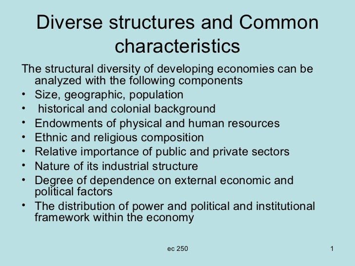 Diverse structures and Common characteristics <ul><li>The structural diversity of developing economies can be analyzed wit...