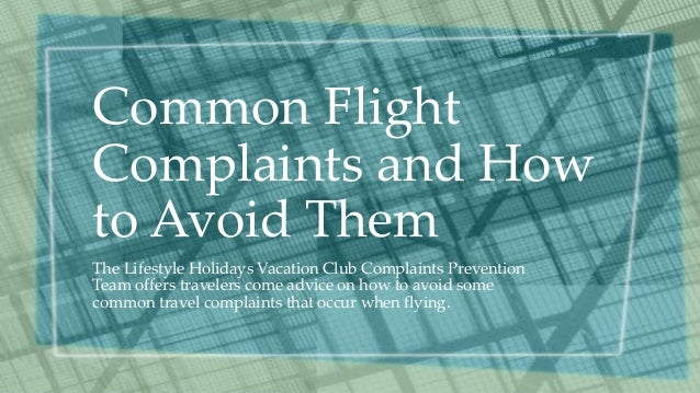 Common Flight  Complaints and How  to Avoid Them  The Lifestyle Holidays Vacation Club Complaints Prevention  Team offers ...