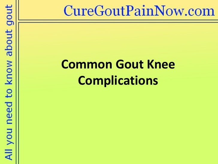 Common Gout Knee Complications