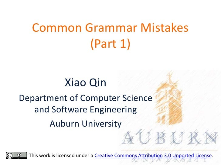Common Grammar Mistakes           (Part 1)                 Xiao QinDepartment of Computer Science   and Software Engineeri...