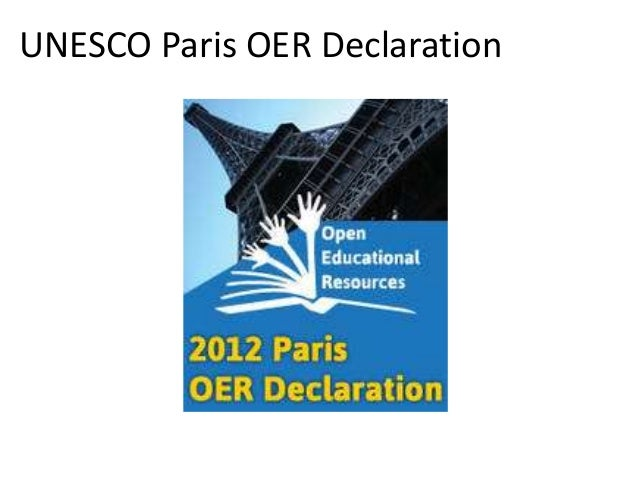 Paris OER Declaration C. Reinforce the development of strategies and policies on OER: Promote the development of specific ...