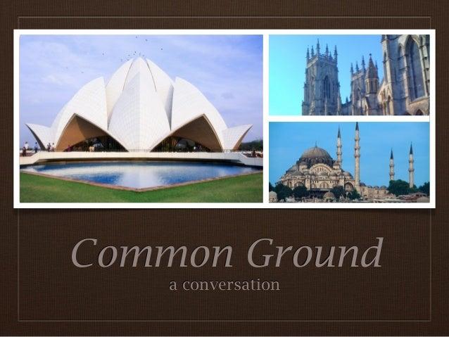 Common Ground    a conversation