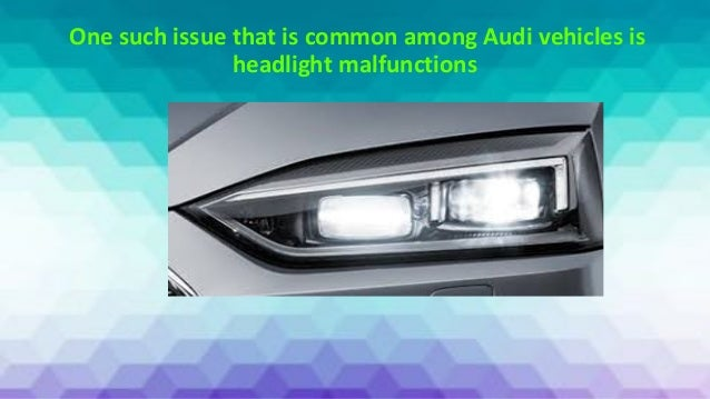 Common Headlight Problems in Audi Cars