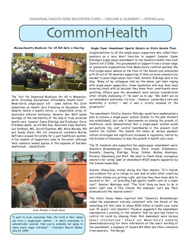 UNIVERSAL HEALTH CARE EDUCATION FUND ~ VOLUME 6, NUMBER 1 ~ SPRING 2012                           CommonHealth  Massachuse...