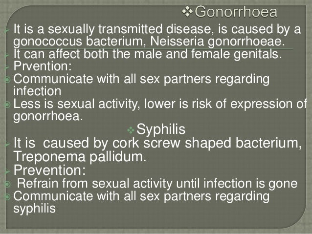  It is a sexually transmitted disease, is caused by a gonococcus bacterium, Neisseria gonorrhoeae.  It can affect both t...
