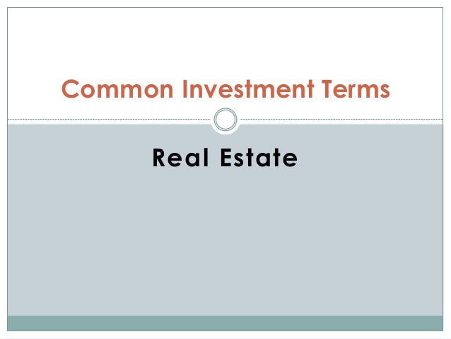 Real Estate Common Investment Terms