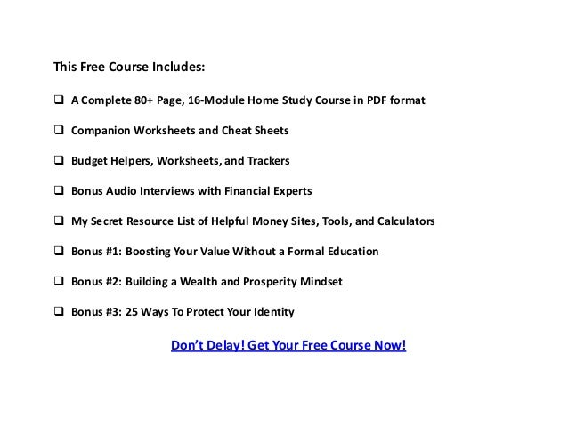 This Free Course Includes:  A Complete 80+ Page, 16-Module Home Study Course in PDF format  Companion Worksheets and Che...