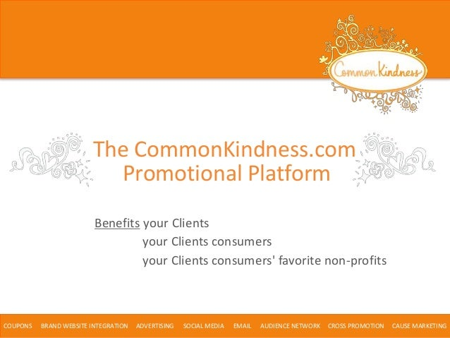 Benefits your Clients COUPONS BRAND WEBSITE INTEGRATION ADVERTISING SOCIAL MEDIA EMAIL AUDIENCE NETWORK CROSS PROMOTION CA...