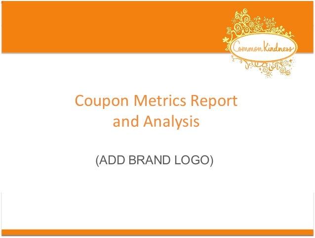 Coupon  Metrics  Report     and  Analysis   (ADD BRAND LOGO)