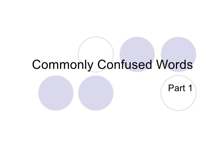 Commonly Confused Words Part 1
