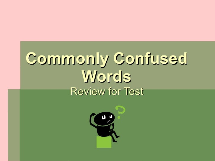Commonly Confused Words Review for Test