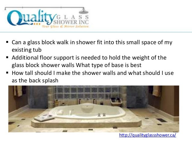 Commonly Raised Questions To Turn Your Bathtub Into A Glass Block Walk In  Shower Http://qualityglassshower.ca/; 2.