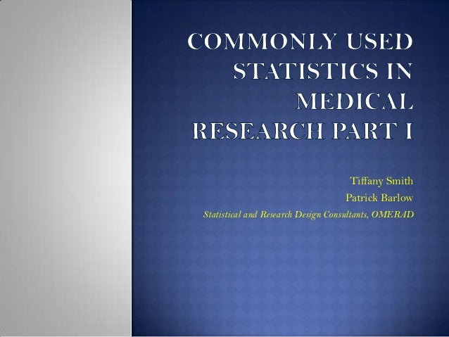 Tiffany Smith                                  Patrick BarlowStatistical and Research Design Consultants, OMERAD