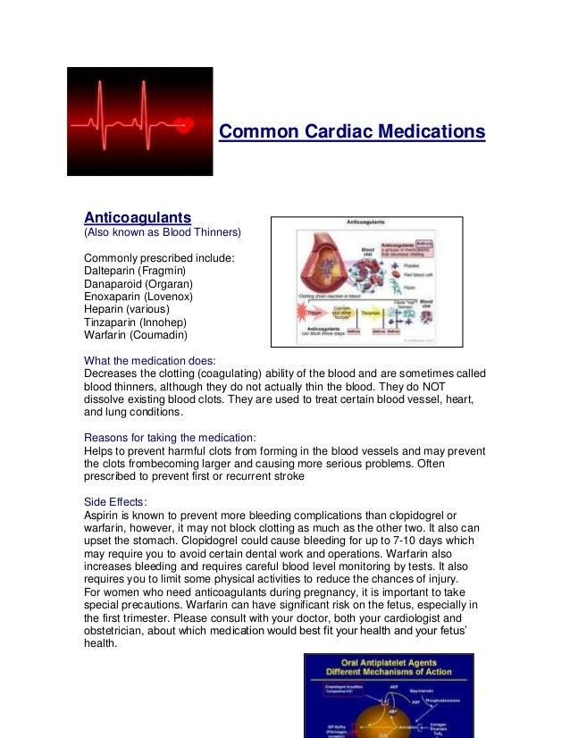 Common Cardiac MedicationsAnticoagulants(Also known as Blood Thinners)Commonly prescribed include:Dalteparin (Fragmin)Dana...
