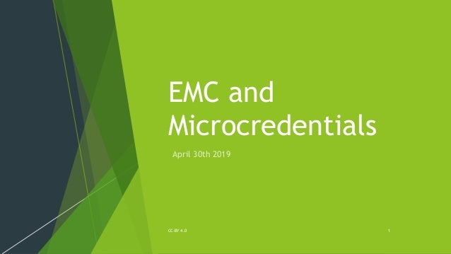 EMC and Microcredentials April 30th 2019 CC-BY 4.0 1