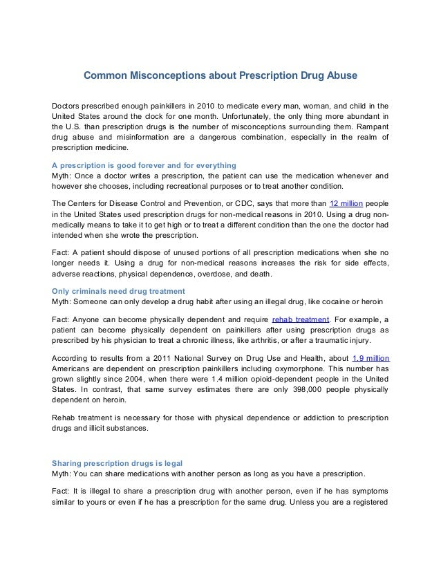 Common Misconceptions about Prescription Drug AbuseDoctors prescribed enough painkillers in 2010 to medicate every man, wo...