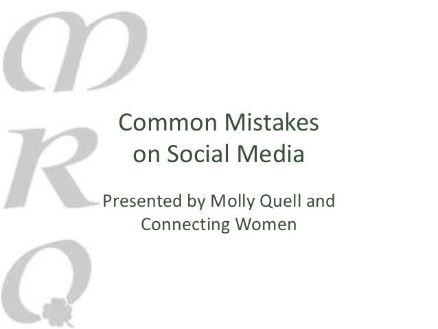 Common Mistakes on Social Media Presented by Molly Quell and Connecting Women
