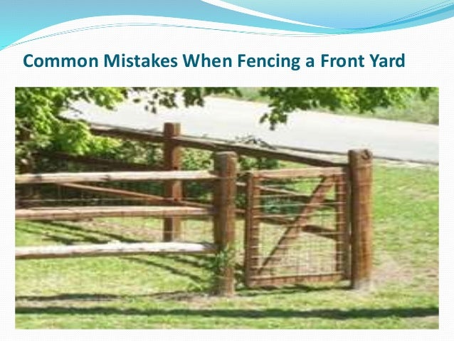 common mistakes when fencing a front yard