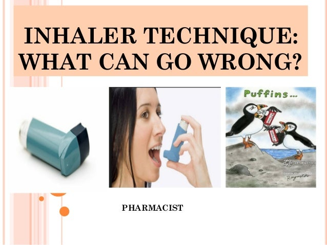 inhaler use technique Using poor technique like this simply wastes most of the medicine the best technique of using an inhaler is to use a spacer the experts at nationaljewishorg describe the procedure.