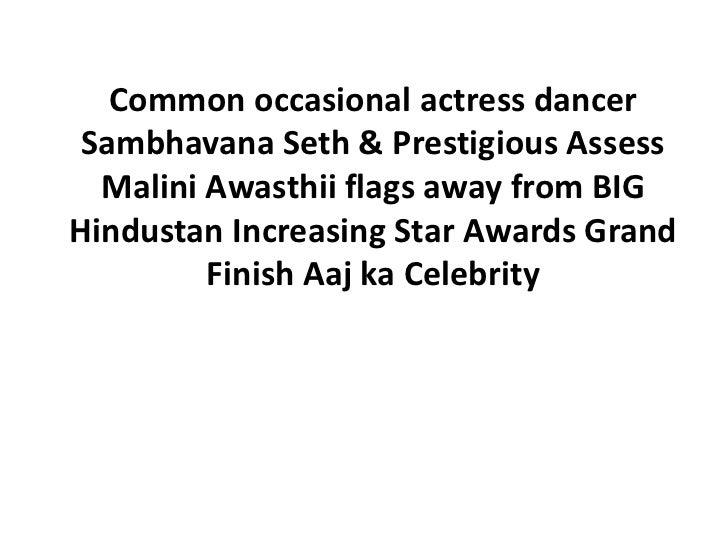 Common occasional actress dancer Sambhavana Seth & Prestigious Assess  Malini Awasthii flags away from BIGHindustan Increa...