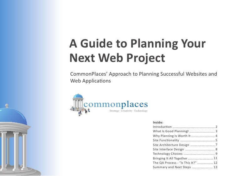 A Guide to Planning Your Next Web Project CommonPlaces' Approach to Planning Successful Websites and Web Applications     ...