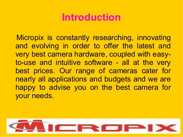 Introduction Micropix is constantly researching, innovating and evolving in order to offer the latest and very best camera...