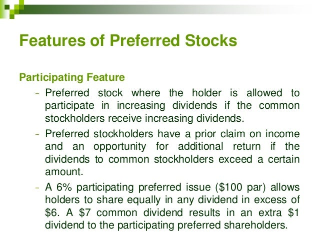 preferred stock and common stock Preferred stocks primer  convertible: holders have the right to convert preferred shares to common stock at predetermined ratio after specified date.
