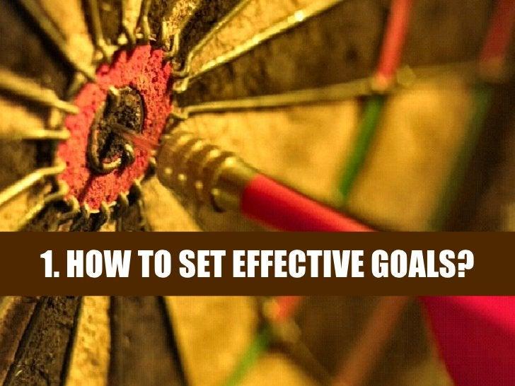 1. HOW TO SET EFFECTIVE GOALS?