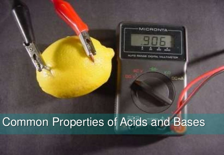 Acids, Bases and SaltsCommon Properties of Acids and Bases