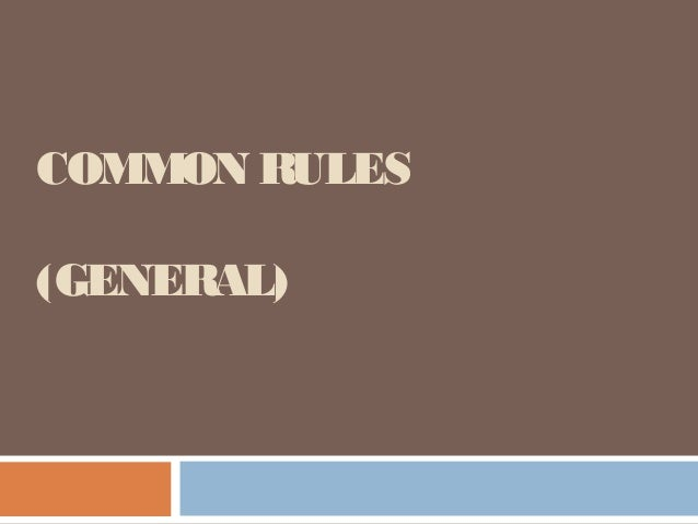 COMMON RULES (GENERAL)