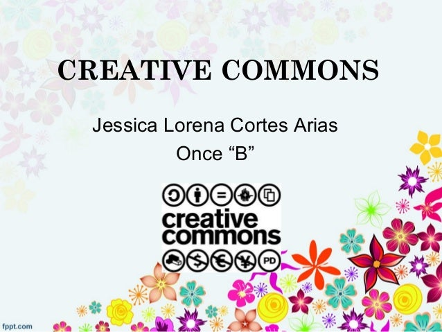 "CREATIVE COMMONS Jessica Lorena Cortes Arias          Once ""B"""