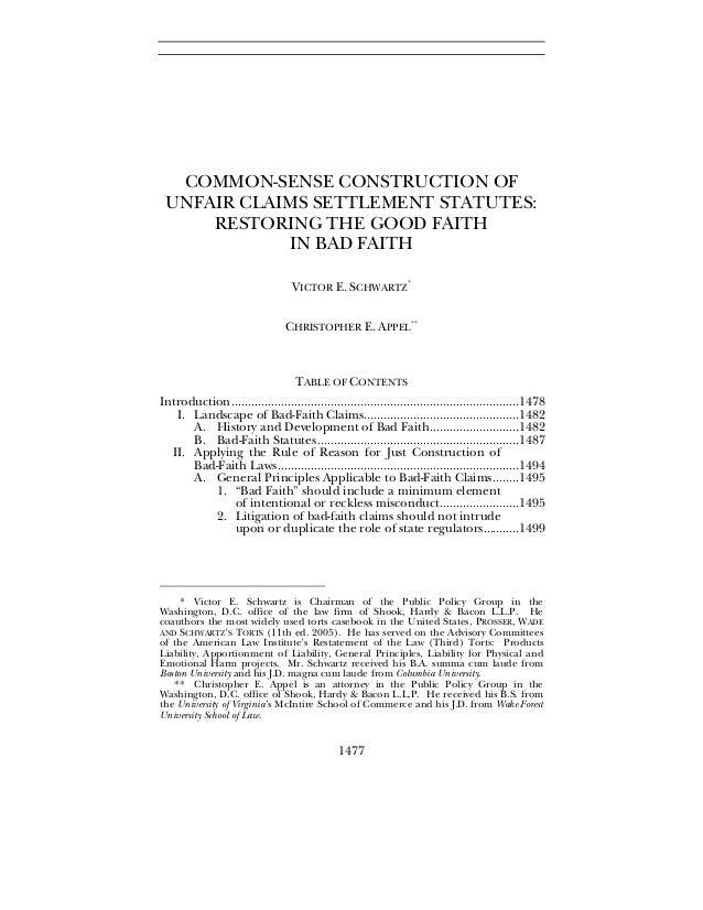 1477 COMMON-SENSE CONSTRUCTION OF UNFAIR CLAIMS SETTLEMENT STATUTES: RESTORING THE GOOD FAITH IN BAD FAITH VICTOR E. SCHWA...