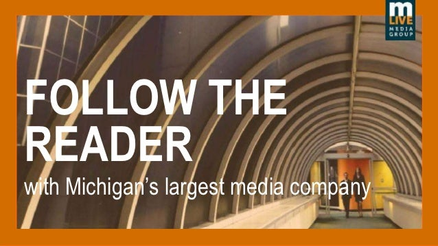 FOLLOW THEREADERwith Michigan's largest media company