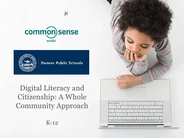 jc<br />Digital Literacy and Citizenship: A Whole Community ApproachK-12<br />