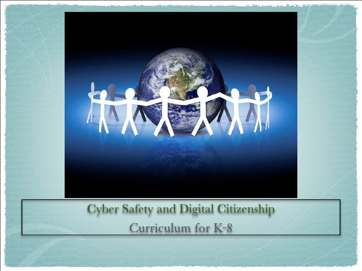 Cyber Safety and Digital Citizenship       Curriculum for K-8