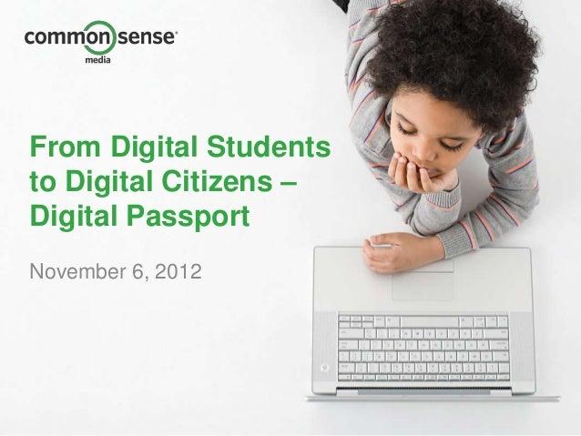 From Digital Studentsto Digital Citizens –Digital PassportNovember 6, 2012